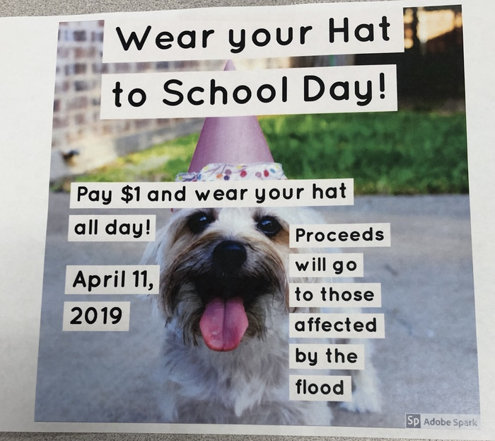 Make a $1 donation for flood victims and wear your hat to school Apr. 11th